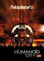 "Tokio Hotel ""Humanoid City"""