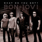"Bon Jovi ""What Do You Got"""